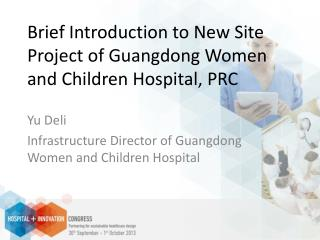 Brief Introduction to New Site Project of Guangdong Women and Children Hospital, PRC