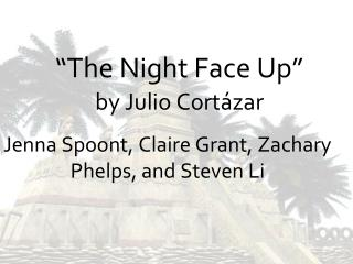 """The Night Face Up"" by Julio  Cort ázar"