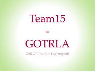Team15 - GOTRLA