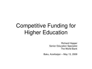 Competitive Funding for Higher Education