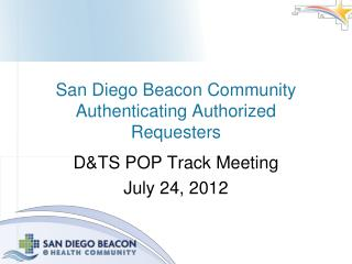 San Diego Beacon  Community Authenticating Authorized Requesters