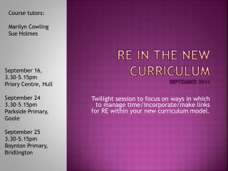 RE in the New Curriculum sEPTEMBER  2014