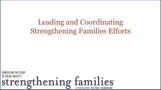 Leading and Coordinating  Strengthening  Families Efforts