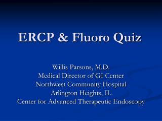 ERCP & Fluoro Quiz