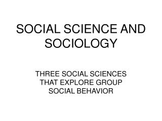 SOCIAL SCIENCE AND SOCIOLOGY