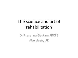 The science and art of rehabilitation