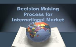 Decision Making Process for  International Market