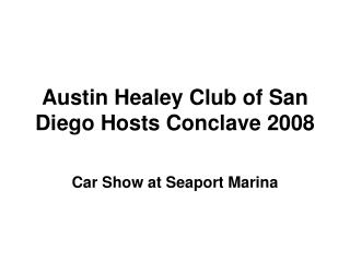 Austin Healey Club of San Diego Hosts Conclave 2008