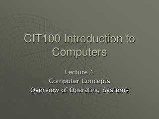 CIT100 Introduction to Computers