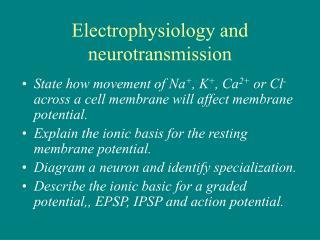Electrophysiology and neurotransmission