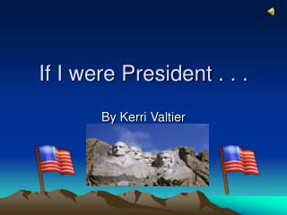If I were President . . .