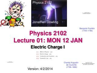 Physics 2102 Lecture 01: MON 12 JAN