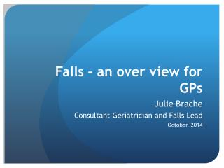 Falls – an over view for GPs