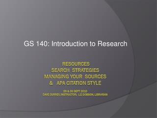 GS 140: Introduction to Research