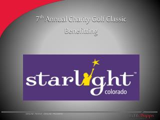 7 th  Annual Charity Golf  Classic Benefitting