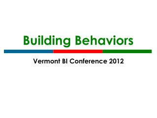 Building Behaviors