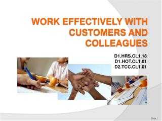 Work effectively with customers and colleagues