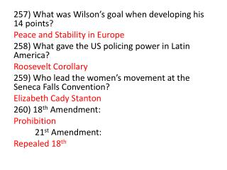 257) What was Wilson's goal when developing his 14 points? Peace and Stability in Europe