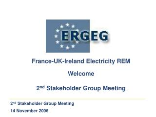 2 nd  Stakeholder Group Meeting 14 November 2006