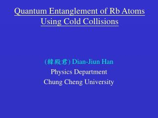 Quantum Entanglement of Rb Atoms Using Cold Collisions