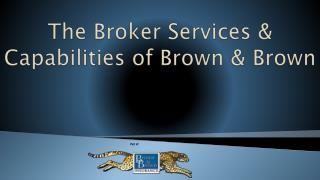 The Broker Services & Capabilities of Brown & Brown