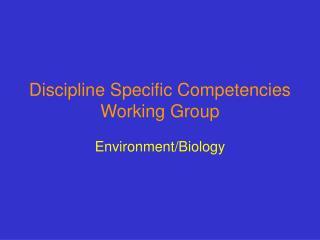 Discipline Specific Competencies Working Group