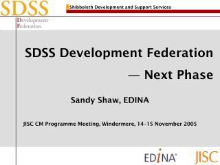 SDSS Development Federation — Next Phase