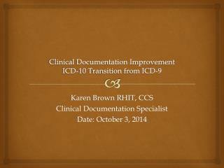 Clinical Documentation Improvement ICD-10 Transition from ICD-9
