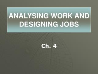ANALYSING WORK AND DESIGNING JOBS