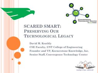 SCARED SMART: Preserving Our Technological Legacy