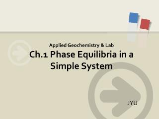 Applied Geochemistry & Lab Ch.1 Phase Equilibria in a Simple System