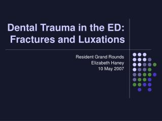 Dental Trauma in the ED:  Fractures and Luxations