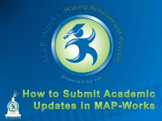 How to Submit Academic Updates in MAP-Works