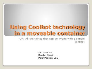 Using Coolbot technology in a moveable container