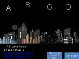__ AB   Word Family By Joe Hart 2013 joe.hart@clayton.k12.ga heritagekids/
