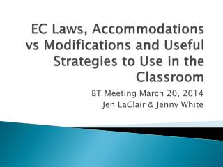EC Laws, Accommodations vs Modifications and Useful Strategies to Use in the Classroom