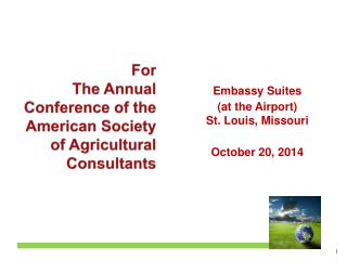 For  The Annual Conference of the American Society of Agricultural Consultants