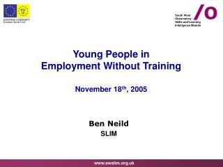 Young People in  Employment Without Training November 18 th , 2005