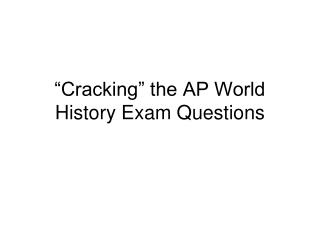 """""""Cracking"""" the AP World History Exam Questions"""