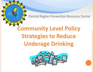 Community Level Policy Strategies to Reduce Underage Drinking