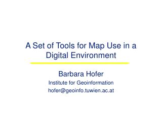 A Set of Tools for Map Use in a Digital Environment