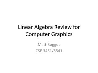 Linear Algebra Review for Computer Graphics