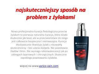 najskuteczniejszy sposób na problem z żylakami - Varico Vain