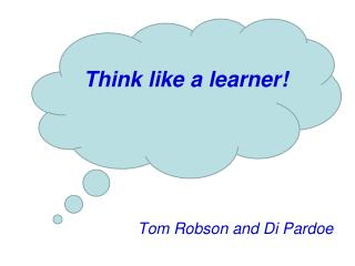Think like a learner!