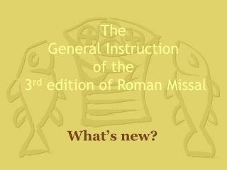 The  General Instruction  of the   3 rd  edition of Roman Missal
