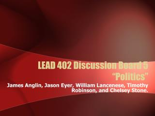 "LEAD 402 Discussion Board 5 ""Politics"""