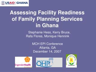 Assessing Facility Readiness  of Family Planning Services  in Ghana