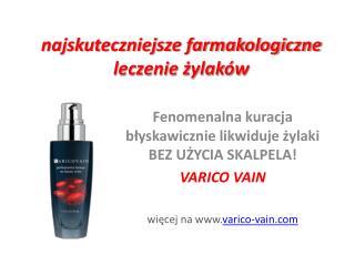 najskuteczniejsze leczenie żylaków - Varico Vain