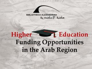 Higher                 Education  Funding Opportunities in the Arab Region