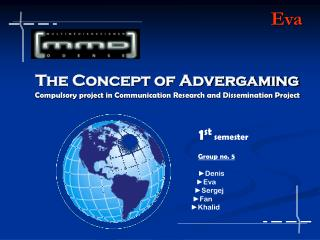 The Concept of Advergaming Compulsory project in Communication Research and Dissemination Project